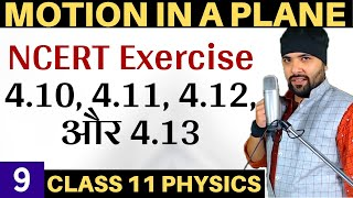 Exercise 4.10 to 4.13 Chapter 4 Motion In A Plane Class 11 Physics