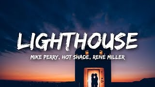 Mike Perry, Hot Shade   Lighthouse (Lyrics) Ft. René Miller