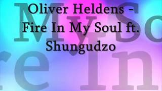 Oliver Heldens   Fire In My Soul Ft. Shungudzo Karaoke With Lyrics