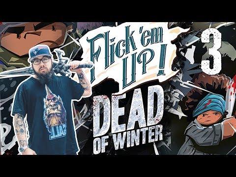 Flick 'Em Up - Dead of Winter #3 | A mészárlás (AZA, Kaci) - Fun With Geeks