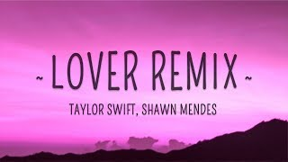 Taylor Swift, Shawn Mendes   Lover Remix (Lyrics)