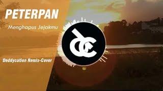 Peterpan - Menghapus Jejakmu (EDM Remix-cover By Deddycation)
