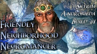 Andromeda Build 1 - Frienldy Necromancer