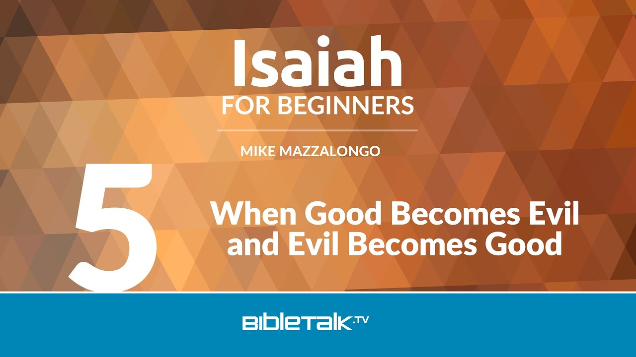 5. When Good Becomes Evil and Evil Becomes Good