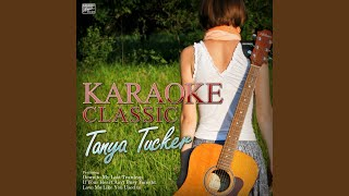 I Won't Take Less Than Your Love (In the Style of Tanya Tucker and Paul Overstreet) (Karaoke...