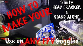 HOW TO best FPV the FatShark TRINITY HEAD TRACKER Module STAND ALONE System.I DO RC 1080 60fps 2021
