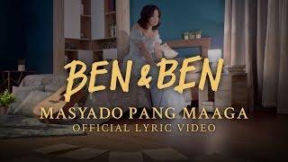 Ben&Ben   Masyado Pang Maaga (Official Lyrics And Chords)