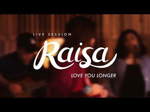 Raisa - Love You Longer (Live Session)
