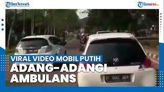 Viral Video Mobil Putih Adang-adangi Ambulans di Tangerang, Melaju Kencang dan Ugal-ugalan