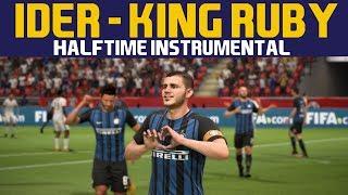 [FIFA18] Halftime Instrumental: IDER   King Ruby