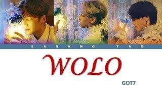 GOT7 (갓세븐)   'WOLO' Lyrics [Color Coded_Han_Rom_Eng]