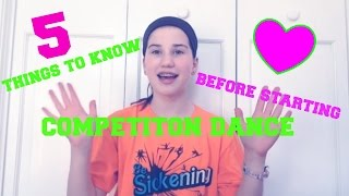 5 Things To Know Before Starting Competition Dance!!