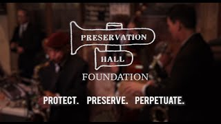 Preservation Hall Foundation: Protect. Preserve. Perpetuate.