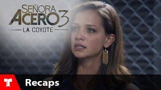Señora Acero 3 | Recap (07222016) | Telemundo Novelas