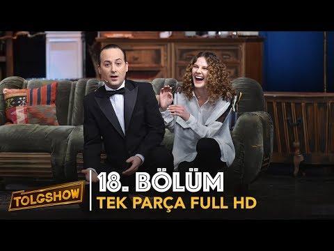 TOLGSHOW 18. Bölüm | Tek Parça Full HD