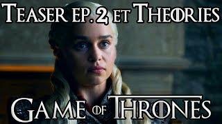 Game of Thrones saison 8 : analyse TEASER épisode 2 et THÉORIES