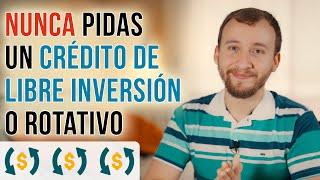 Video: Por Qué Nunca Deberías Pedir Un Crédito De Libre Inversión O Rotativo