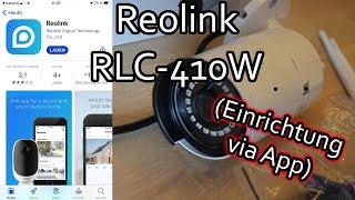 Reolink RLC-410W WLAN IP Außenkamera einrichten und mit der App steuern