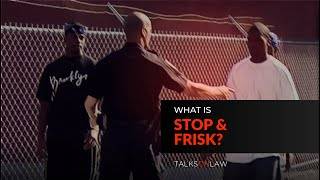What is Stop and Frisk? Is Stop and Frisk Legal?