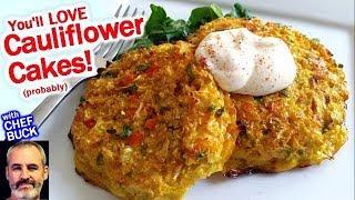 Cauliflower Cakes Recipe Youll Love!
