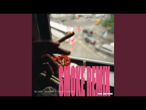 Blood Orange  Yves Tumor Smoke Feat Ian Isiah Remix