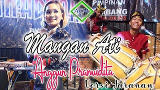 Download lagu Anggun Pramudita Mangan Ati Versi Jaranan Mp3
