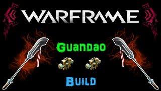 [U21.1] Warframe - Guandao Build [2 Forma] | N00blShowtek