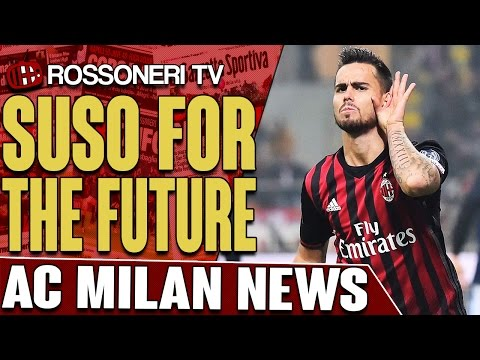 Suso For The Future | AC MILAN NEWS