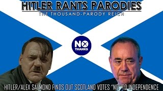 "Hitler/Alex Salmond finds out Scotland votes""No"" to independence"
