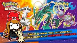 LEGENDARIOS Y SINGULARES: Cambio De Formas, Tipos, Potenciadores Y Megas - Pokémon Sol Y Luna