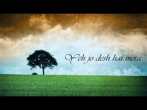 Ye Jo Desh Hai Mera!( video timing 10:43)