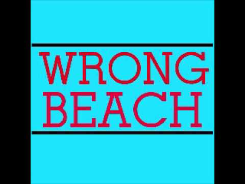 "WRONG BEACH ""CREATURES"""