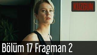 Kuzgun 17. Bölüm 2. Fragman