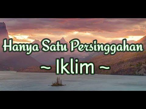 Lirik Lagu Iklim - Hanya Satu Persinggahan || Lagu Melayu Hits Populer