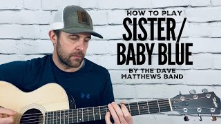 Sister and Baby Blue-Guitar Tutorial-Dave Matthews Band