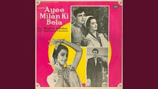 Aa Ha Ayee Milan Ki Bela - YouTube