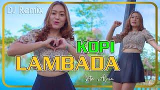 KOPI LAMBADA (DJ Remix) ~ Vita Alvia   |   Fullbass