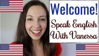 Welcome to Speak English With Vanessa!