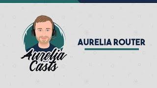 The Aurelia Router