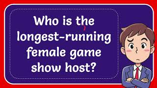 Who is the longest running female game show host?