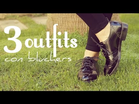 LOOKBOOK WOMAN: 3 Outfits con zapatos bluchers