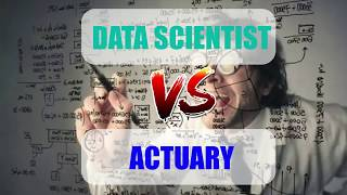 Data Scientist Vs Actuary  Which is better