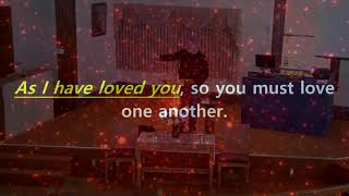 As I have Love You