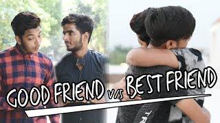 GOOD FRIEND VS BEST FRIEND | Abhishek Kohli