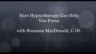 HypnoVitality®   How Hypnotherapy Can Help You Focus