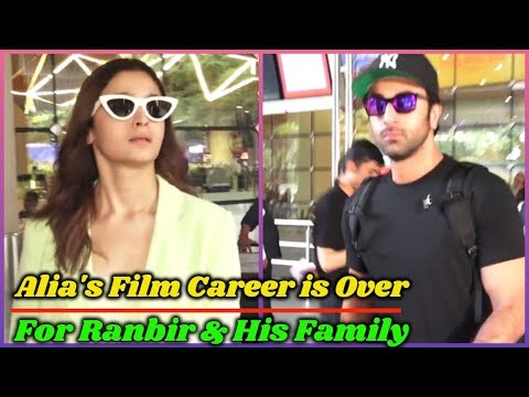 Alia will be Vanished From Bollywood For Ranbir and His Family