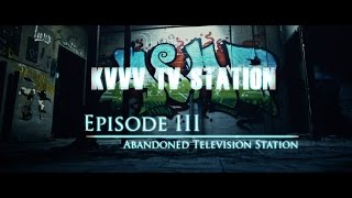 UrbanExplorers Episode 3: KVVV-TV Station