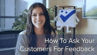 How To Ask Your Customers For Feedback and Online Reviews