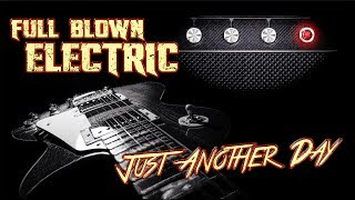 FULL BLOWN ELECTRIC - Just Another Day (hard rock, hair metal)