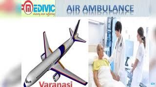 Get Air Ambulance Service in Bokaro and Varanasi by Medivic Aviation